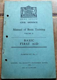 image of HOME OFFICE CIVIL DEFENCE MANUAL OF BASIC TRAINING Volume II Basic First Aid