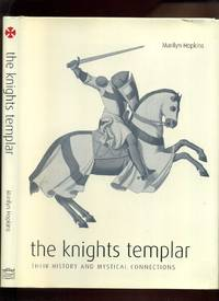 The Knights Templar: Their History and Mystical Connections
