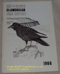 Glamorgan Bird Report 1986 (Counties of Mid and South Glamorgan) No.25