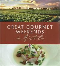 Great Gourmet Weekends In Australia