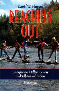 Reaching Out: Interpersonal Effectiveness and Self-Actualization by  David W Johnson - Paperback - Fifth Edition - 1993-02-01 - from Kayleighbug Books and Biblio.com
