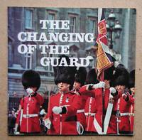 The Changing Of The Guard. A Full Description of the Changing of the Guard and Other Cermonies.