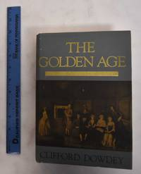 image of The Golden Age: A Climate for Greatness, Virginia 1732-1775