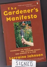 The Gardener's Manifesto  -(SIGNED)- -(Tending the Earth)-