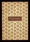 Willa Cather: A Biographical Sketch, An English Opinion, An American Opinion, Reviews and Articles and An Abridged Bibliography