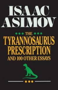 image of The Tyrannosaurus Prescription : And 100 Other Essays