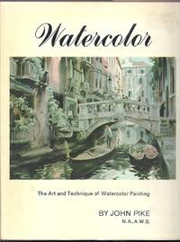 Watercolor.  The Art and Technique of Watercolor Painting