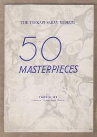 The Topkapi Saray Museum; 50 Masterpieces