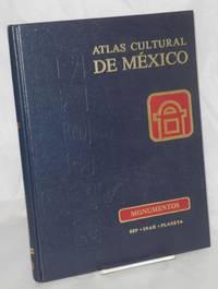 Atlas Cultural de Mexico: Monumentos Historicos