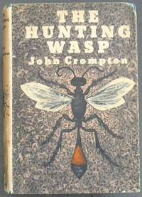 The Hunting Wasp by  John Crompton - First Edition - 1948 - from Chapter 1 Books and Biblio.com