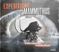 image of Expéditions Mammuthus. Chasseurs de mammouths, les nouveaux aventuriers