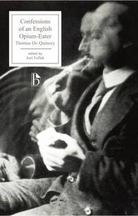 Confessions of an English Opium-Eater by Thomas De Quincey - 2009