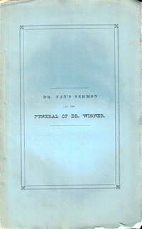 A Sermon, Delivered at the Funeral of the Rev. Benjamin B. Wisner, D.D.