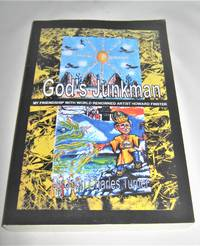 God's Junkman  My Friendship with World Renowned Artist Howard Finster
