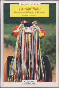 Lao Hill Tribes: Traditions and Patterns of Existence (Images of Asia) by Stephen Mansfield - First Edition - December 2000 - from Books of the World (SKU: RWARE0000000546)