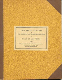 A Narrative of the Two Aerial Voyages of Dr. Jeffries with Mons. Blanchard