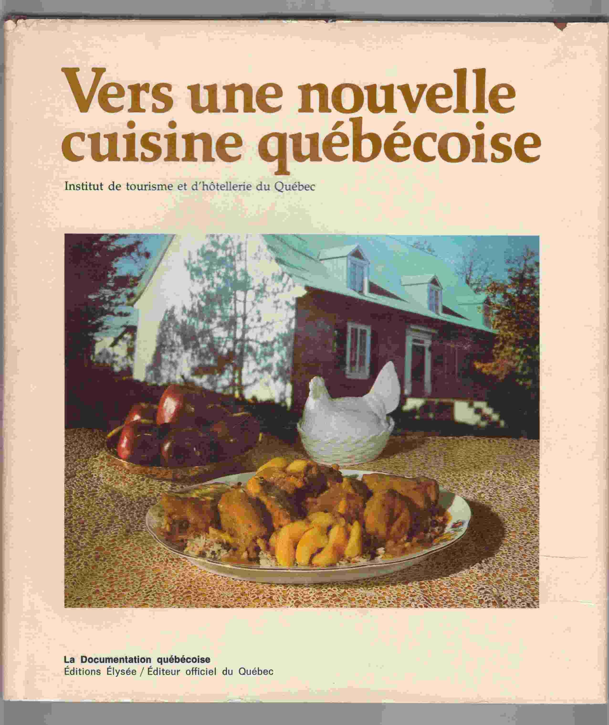 Vers une nouvell cuisine quebecoise by institut de for Cuisine quebecoise