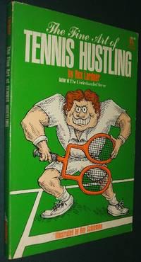 The Fine Art of Tennis Hustling