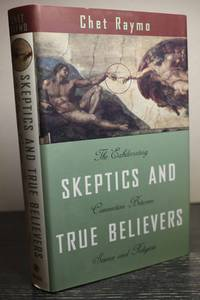 Skeptics and True Believers  The Exhilarating Connection Between Science  and Spirituality