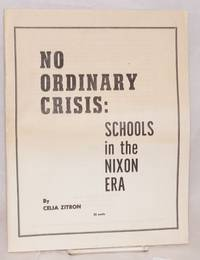 The No ordinary crisis: schools in the Nixon era