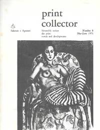 Print Collector ( Bimonthly Review The Print: Trends And Developments ) Number 8 May-June 1974
