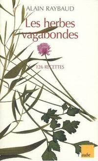 Les herbes vagabondes -126 recettes
