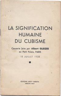 La Signification humaine du cubisme. Causerie faite par Albert Gleizes au Petit Palais, Paris, 18 juillet 1938.