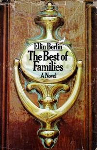 The Best of Families: A Novel by  Ellin Berlin - Hardcover - Book Club - 1970 - from Kayleighbug Books and Biblio.com