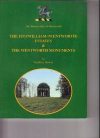 The Wentworths of Wentworth: The Fitzwilliam (Wentworth) Estates & the Wentworth monuments