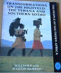 Transformations on the Highveld:  The Tswana and Southern Sotho