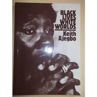 Black Lives, White Worlds