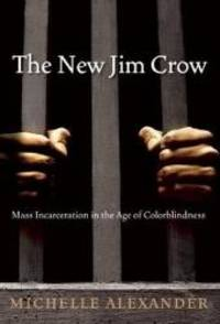 image of The New Jim Crow: Mass Incarceration in the Age of Colorblindness