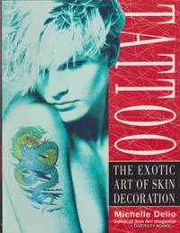 TATTOO : The Exotic Art of Skin Decoration by  Michelle (Editor) Delio - Paperback - First Edition - 1993 - from Diversity Books and Biblio.com