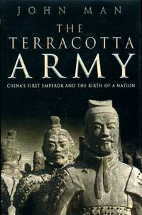 image of The Terracotta Army. China's First Emperor and the Birth of a Nation