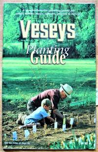 image of Veseys Planting Guide. A Comprehensive Growing Guide for Seeds, Bulbs, Roses, Shrubs, Plants, and Berries