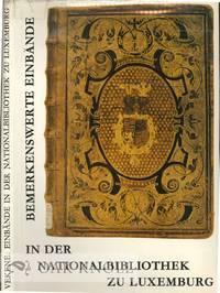 BEMERKENSWERTE EINBANDE IN DER NATIONALBIBLIOTHEK ZU LUXEMBURG