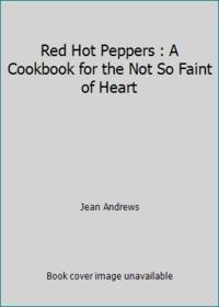 image of Red Hot Peppers : A Cookbook for the Not So Faint of Heart