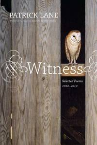 Witness : Selected Poems  1962 2010