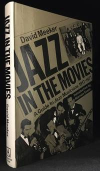 Jazz in the Movies; A Guide to Jazz Musicians 1917-1977