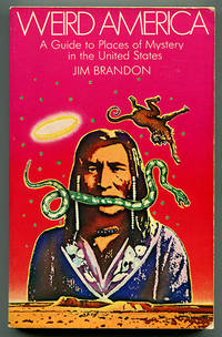 Weird America: A Guide to Places of Mystery in the United States by  Jim (William N. Grimstad) Brandon - Paperback - First Edition - 1978 - from Book Happy Booksellers and Biblio.co.uk