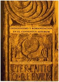 INDIGENISMO Y ROMANIZACION EN EL CONVENTUS ASTURUM