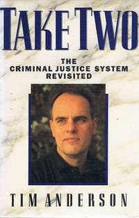 Take Two: The Criminal Justice System Revisited.