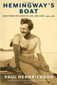 Hemingway's Boat: Everything He Loved in Life, and Lost, 1934-1961 by  Paul Hendrickson - Paperback - from World of Books Ltd and Biblio.com
