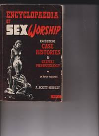 Encyclopaedia of Sex Worship, Vol. 1