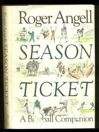 Season Ticket: A Baseball Companion by  Roger Angell - Hardcover - Second Printing - 1988 - from Dons Book Store and Biblio.com