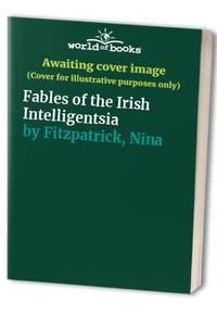 Fables of the Irish Intelligentsia