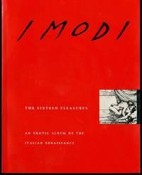 I Modi: The Sixteen Pleasures : An Erotic Album of the Italian Renaissance (English and Italian...