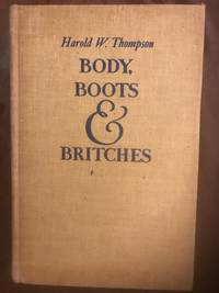 Body Boots & Britches  Original 1939 Hardcover Edition