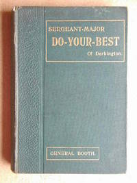 Sergeant-Major Do-Your-Best Of Darkington No. I. Sketches Of The Inner Life of A Salvation Army Corps