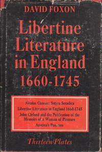 LIBERTINE LITERATURE IN ENGLAND, 1660-1745.